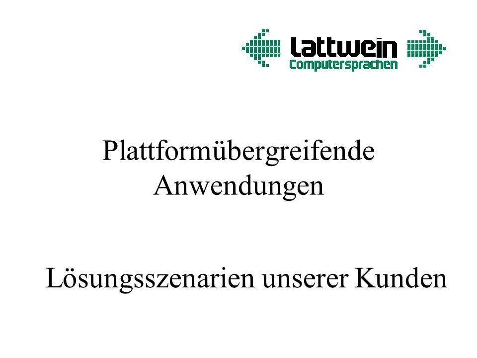 Plattformübergreifende Anwendungen Lösungsszenarien unserer Kunden
