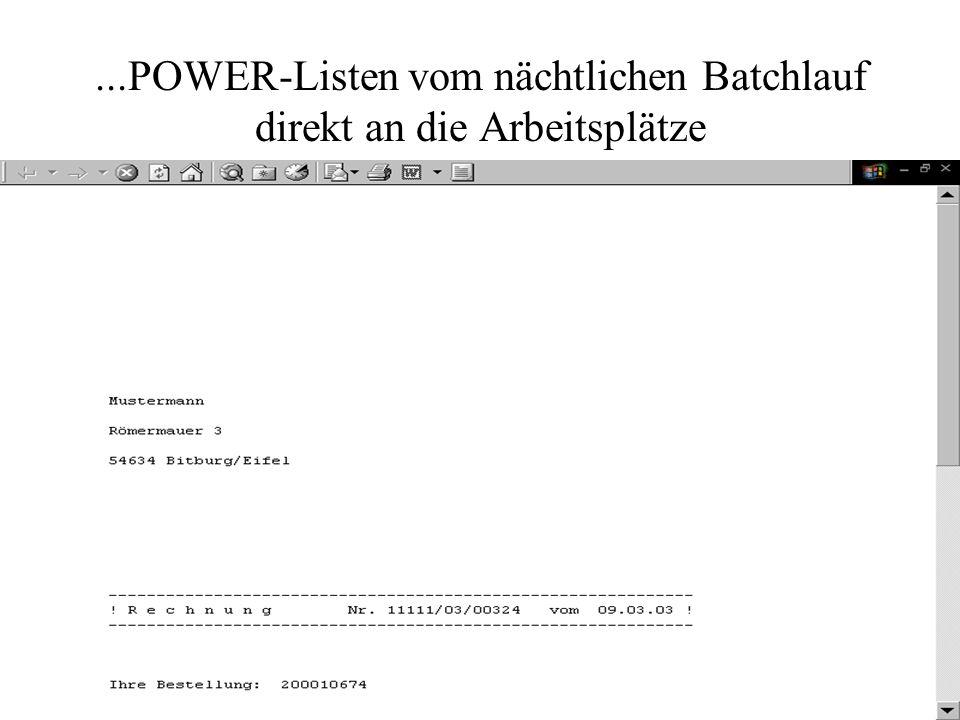 ...POWER-Listen vom nächtlichen Batchlauf direkt an die Arbeitsplätze