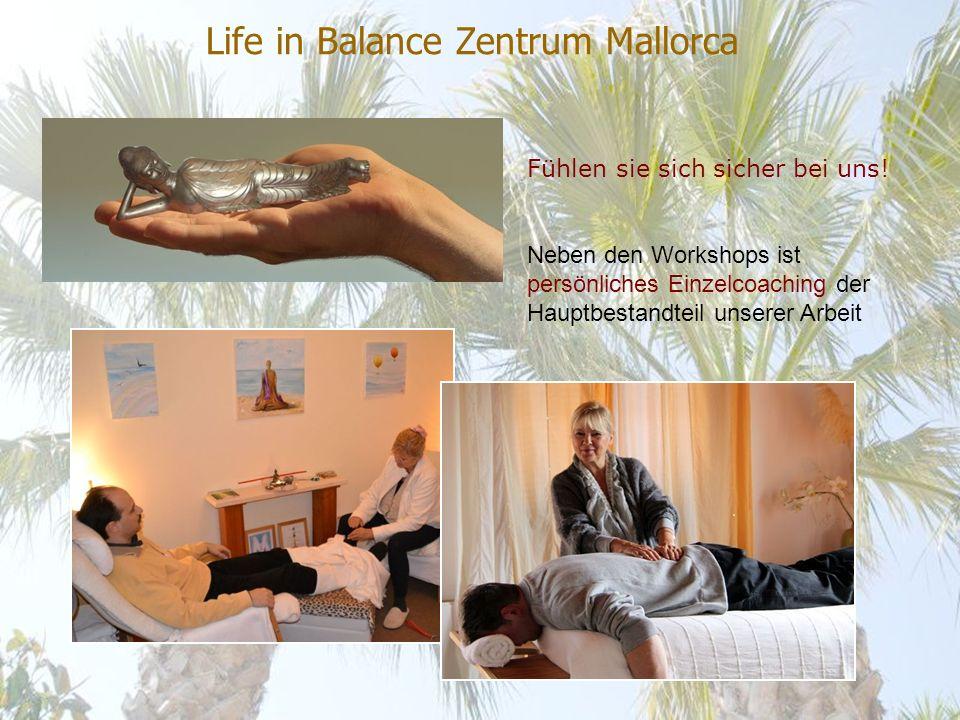 Life in Balance Zentrum Mallorca Fühlen sie sich sicher bei uns.