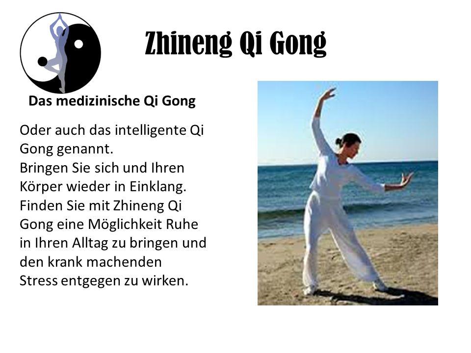 Zhineng Qi Gong Das medizinische Qi Gong Oder auch das intelligente Qi Gong genannt. Bringen Sie sich und Ihren Körper wieder in Einklang. Finden Sie