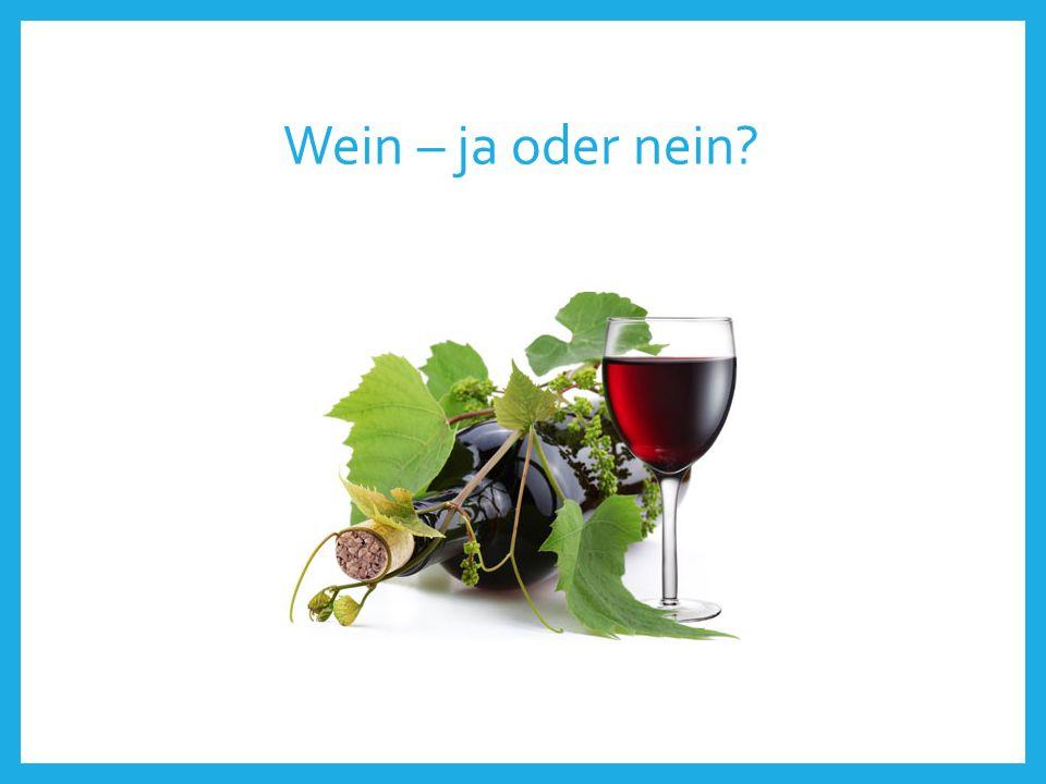 Wein – ja oder nein?