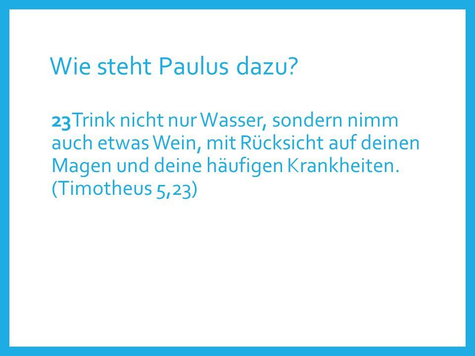 Wie steht Paulus dazu.