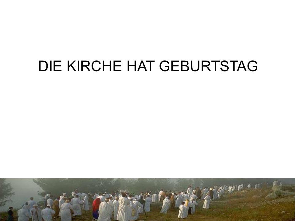 DIE KIRCHE HAT GEBURTSTAG