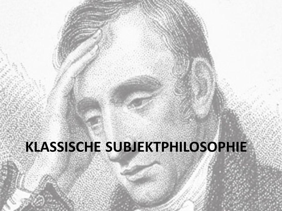 KLASSISCHE SUBJEKTPHILOSOPHIE