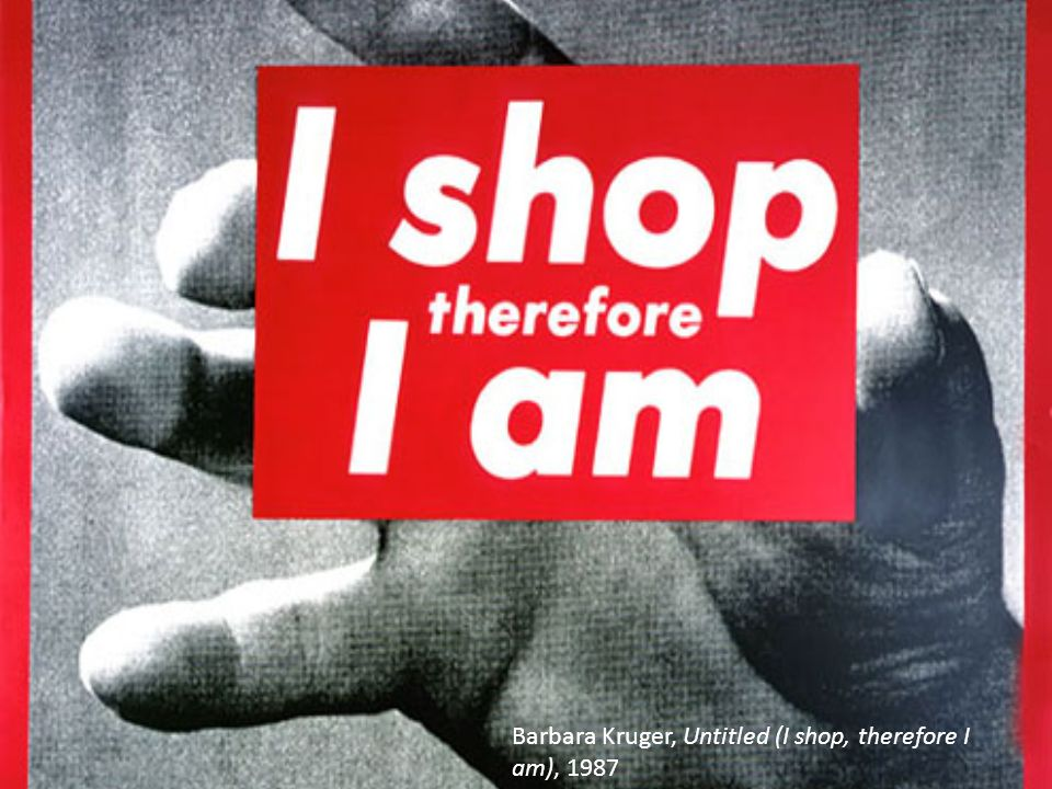 Barbara Kruger, Untitled (I shop, therefore I am), 1987