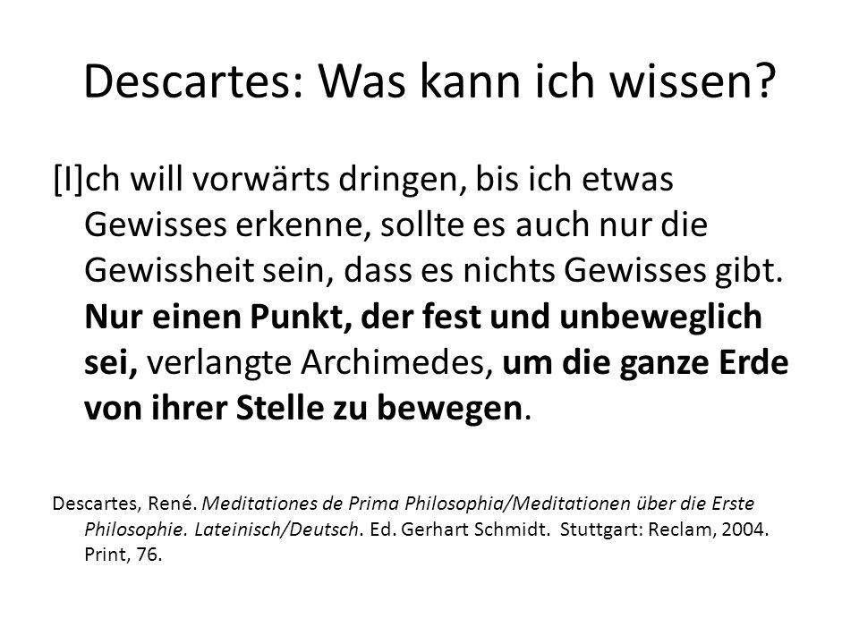 Descartes: Was kann ich wissen.