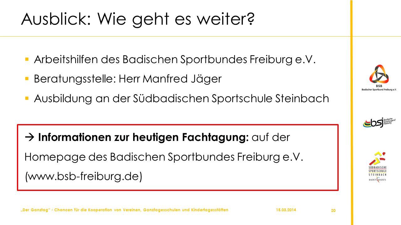 """15.03.2014 20 """"Der Ganztag - Chancen für die Kooperation von Vereinen, Ganztagesschulen und Kindertagesstätten Ausblick: Wie geht es weiter."""