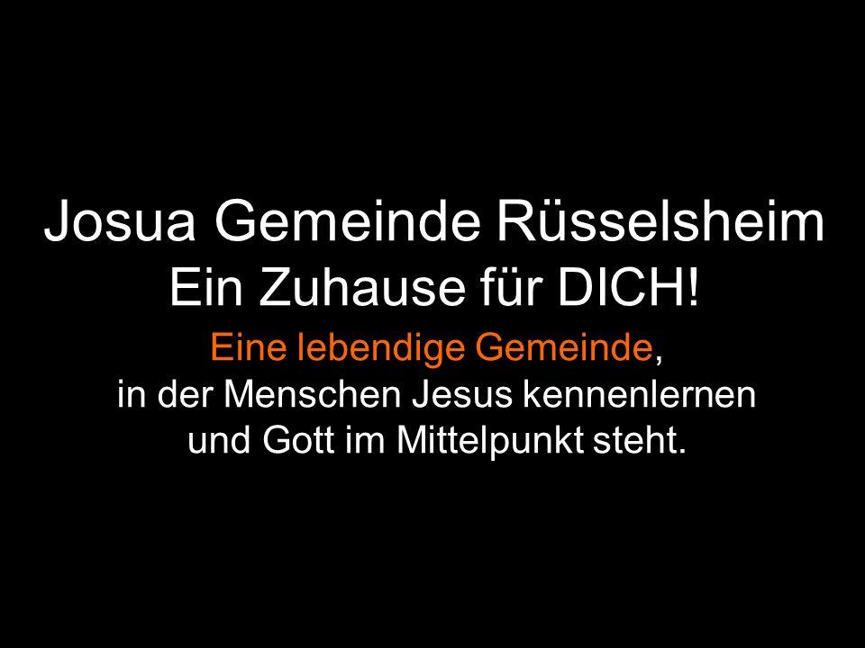 Josua Gemeinde Rüsselsheim Ein Zuhause für DICH.