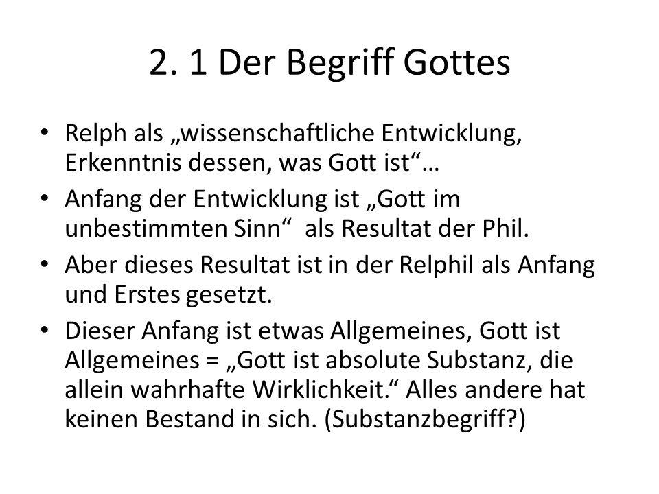"""2. 1 Der Begriff Gottes Relph als """"wissenschaftliche Entwicklung, Erkenntnis dessen, was Gott ist""""… Anfang der Entwicklung ist """"Gott im unbestimmten S"""