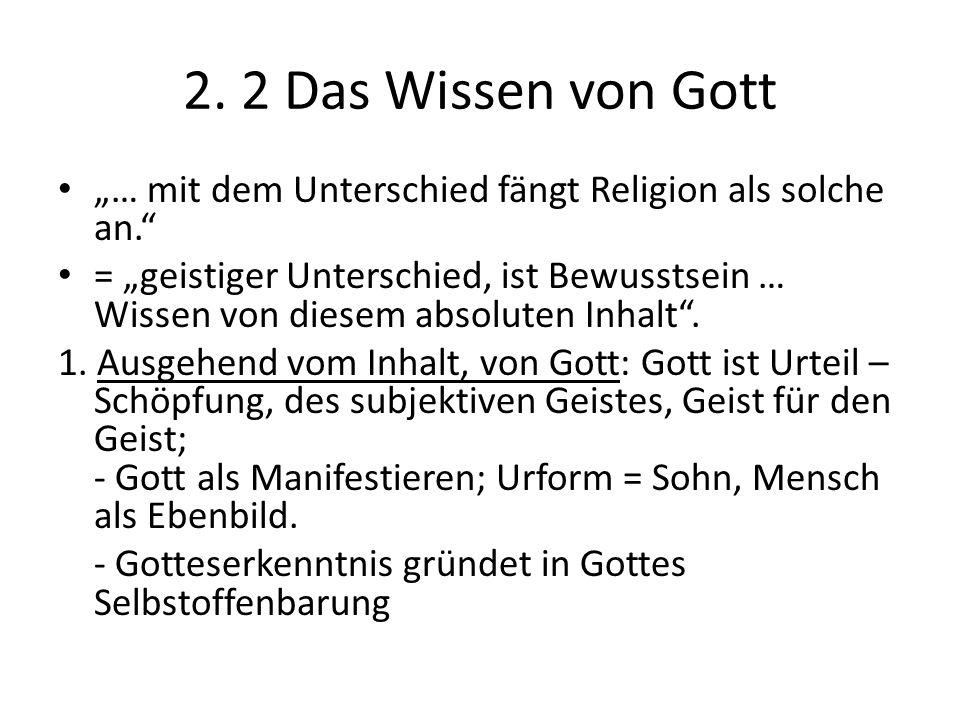 """2. 2 Das Wissen von Gott """"… mit dem Unterschied fängt Religion als solche an."""" = """"geistiger Unterschied, ist Bewusstsein … Wissen von diesem absoluten"""