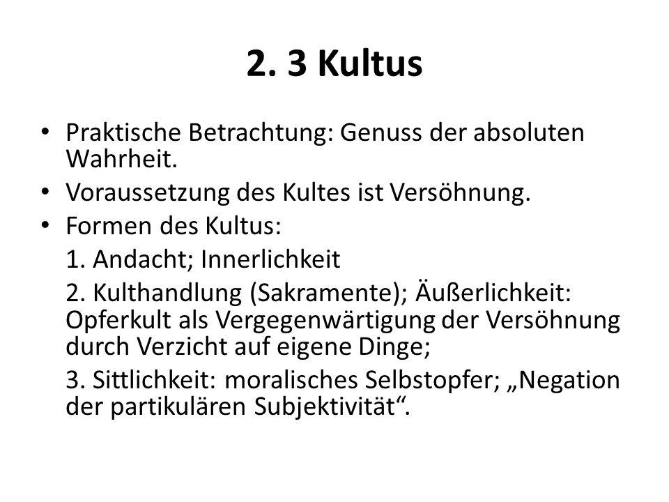 2. 3 Kultus Praktische Betrachtung: Genuss der absoluten Wahrheit.