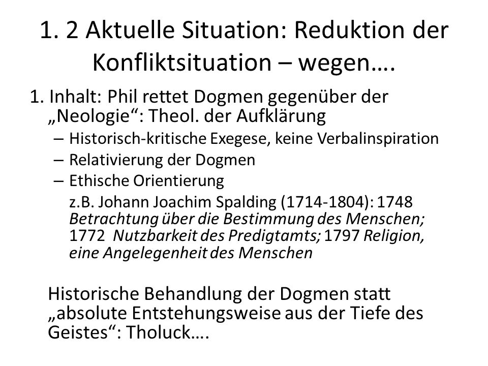 1. 2 Aktuelle Situation: Reduktion der Konfliktsituation – wegen….