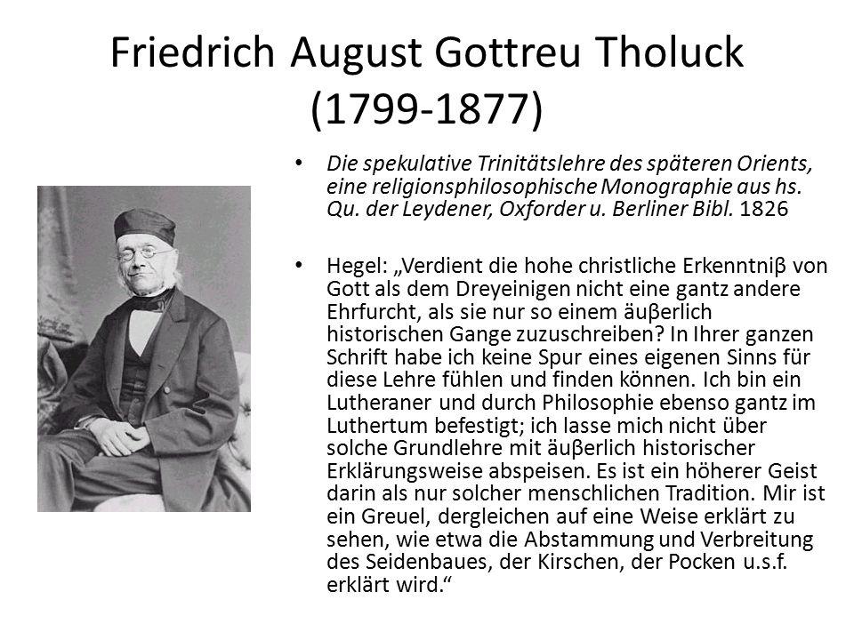Friedrich August Gottreu Tholuck (1799-1877) Die spekulative Trinitätslehre des späteren Orients, eine religionsphilosophische Monographie aus hs.