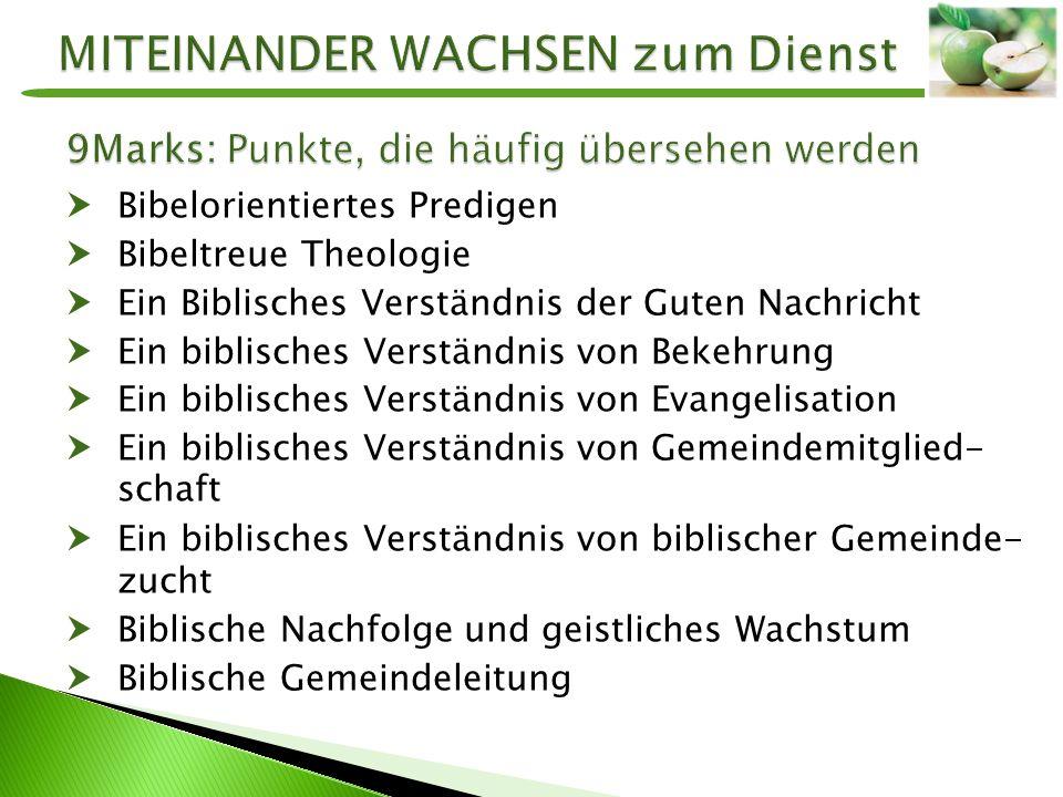  Bibelorientiertes Predigen  Bibeltreue Theologie  Ein Biblisches Verständnis der Guten Nachricht  Ein biblisches Verständnis von Bekehrung  Ein