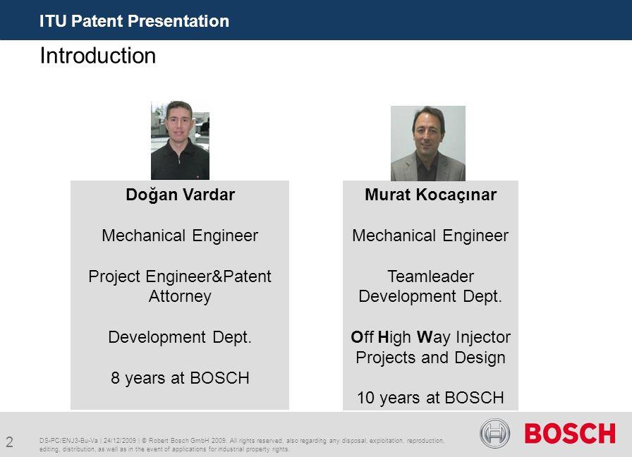 2 ITU Patent Presentation DS-PC/ENJ3-Bu-Va | 24/12/2009 | © Robert Bosch GmbH 2009.