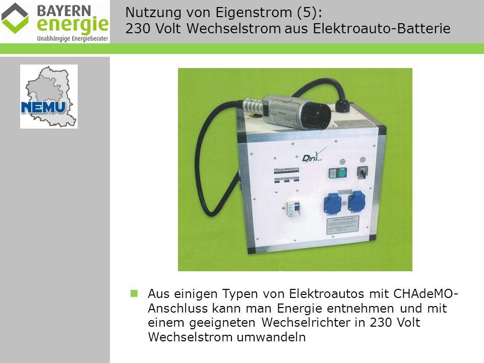 Nutzung von Eigenstrom (5): 230 Volt Wechselstrom aus Elektroauto-Batterie Aus einigen Typen von Elektroautos mit CHAdeMO- Anschluss kann man Energie entnehmen und mit einem geeigneten Wechselrichter in 230 Volt Wechselstrom umwandeln