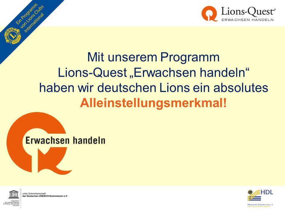 """Mit unserem Programm Lions-Quest """"Erwachsen handeln"""" haben wir deutschen Lions ein absolutes Alleinstellungsmerkmal!"""