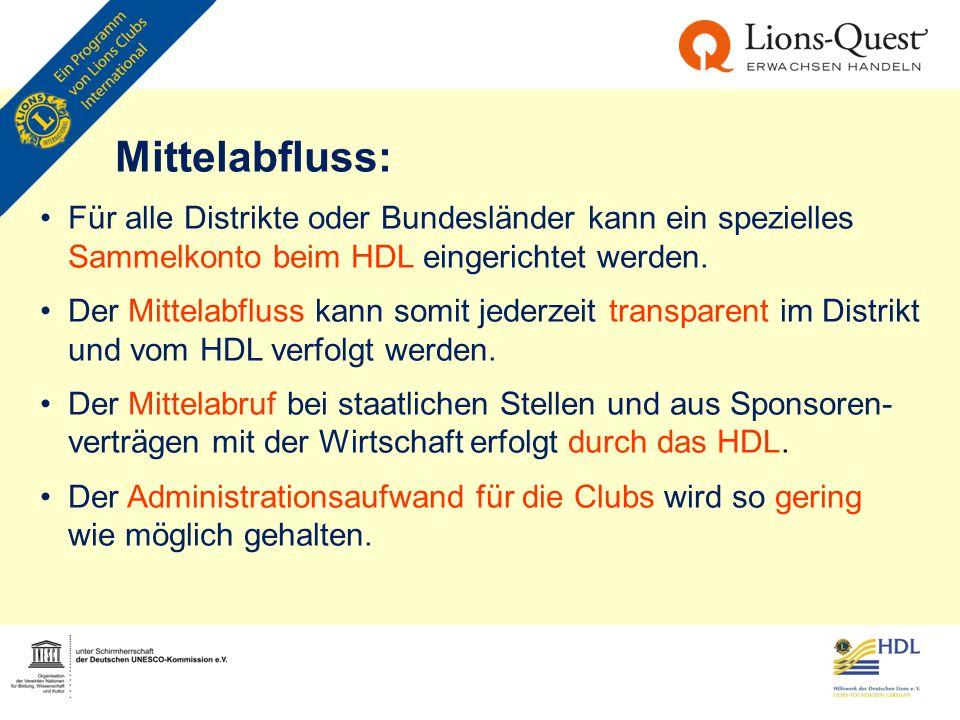 Mittelabfluss: Für alle Distrikte oder Bundesländer kann ein spezielles Sammelkonto beim HDL eingerichtet werden. Der Mittelabfluss kann somit jederze