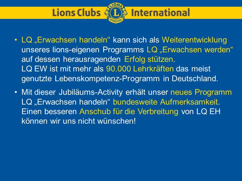 """LQ """"Erwachsen handeln"""" kann sich als Weiterentwicklung unseres lions-eigenen Programms LQ """"Erwachsen werden"""" auf dessen herausragenden Erfolg stützen."""