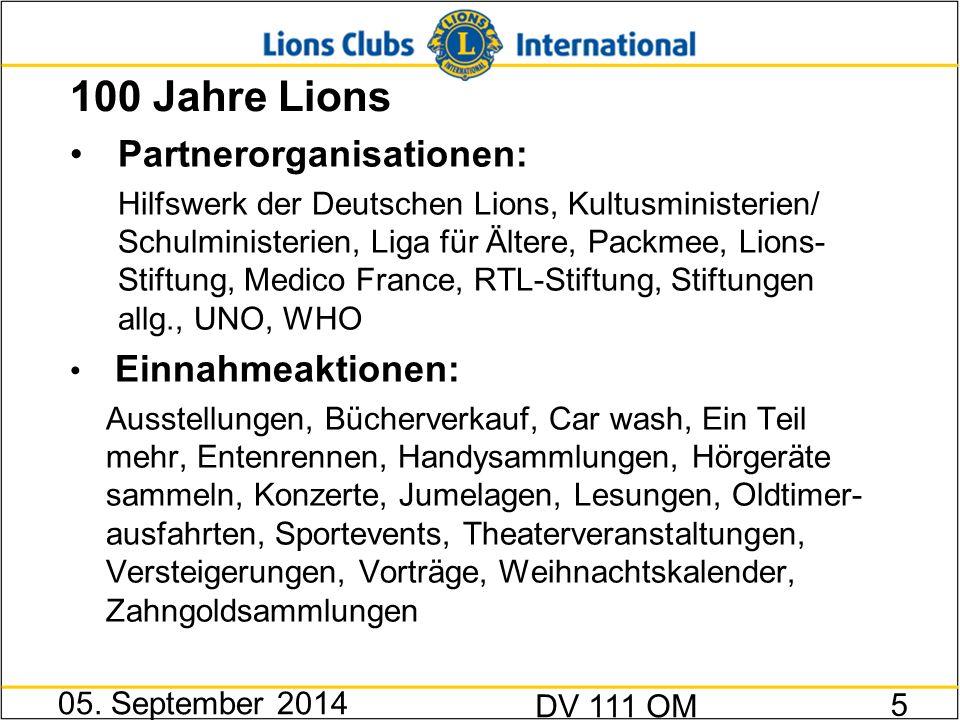 100 Jahre Lions Partnerorganisationen: Hilfswerk der Deutschen Lions, Kultusministerien/ Schulministerien, Liga für Ältere, Packmee, Lions- Stiftung,
