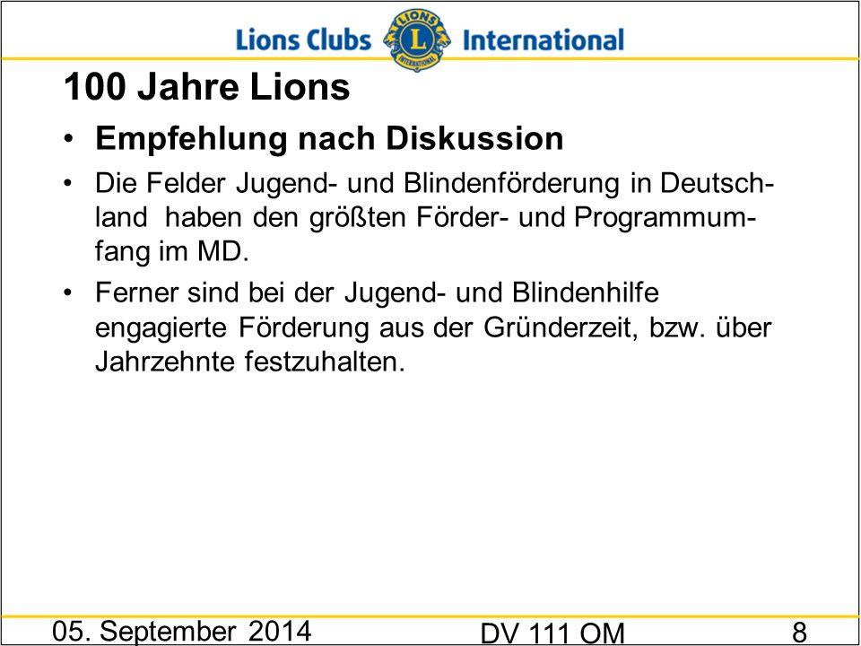 100 Jahre Lions Empfehlung nach Diskussion Die Felder Jugend- und Blindenförderung in Deutsch- land haben den größten Förder- und Programmum- fang im