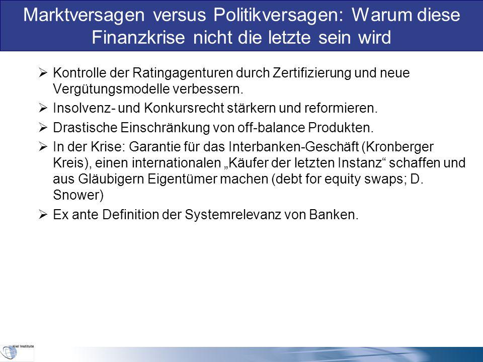  Kontrolle der Ratingagenturen durch Zertifizierung und neue Vergütungsmodelle verbessern.  Insolvenz- und Konkursrecht stärkern und reformieren. 