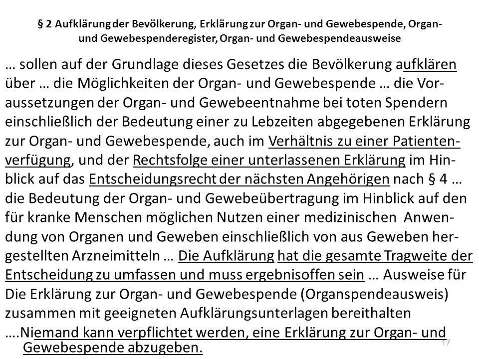 § 2 Aufklärung der Bevölkerung, Erklärung zur Organ- und Gewebespende, Organ- und Gewebespenderegister, Organ- und Gewebespendeausweise … sollen auf d