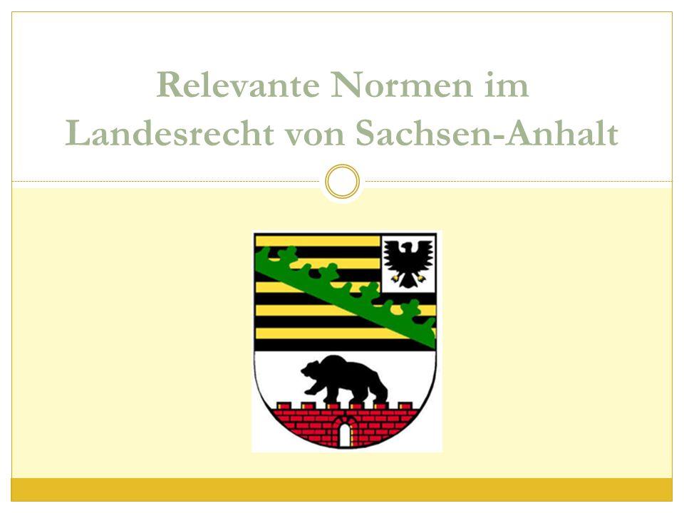 Relevante Normen im Landesrecht von Sachsen-Anhalt
