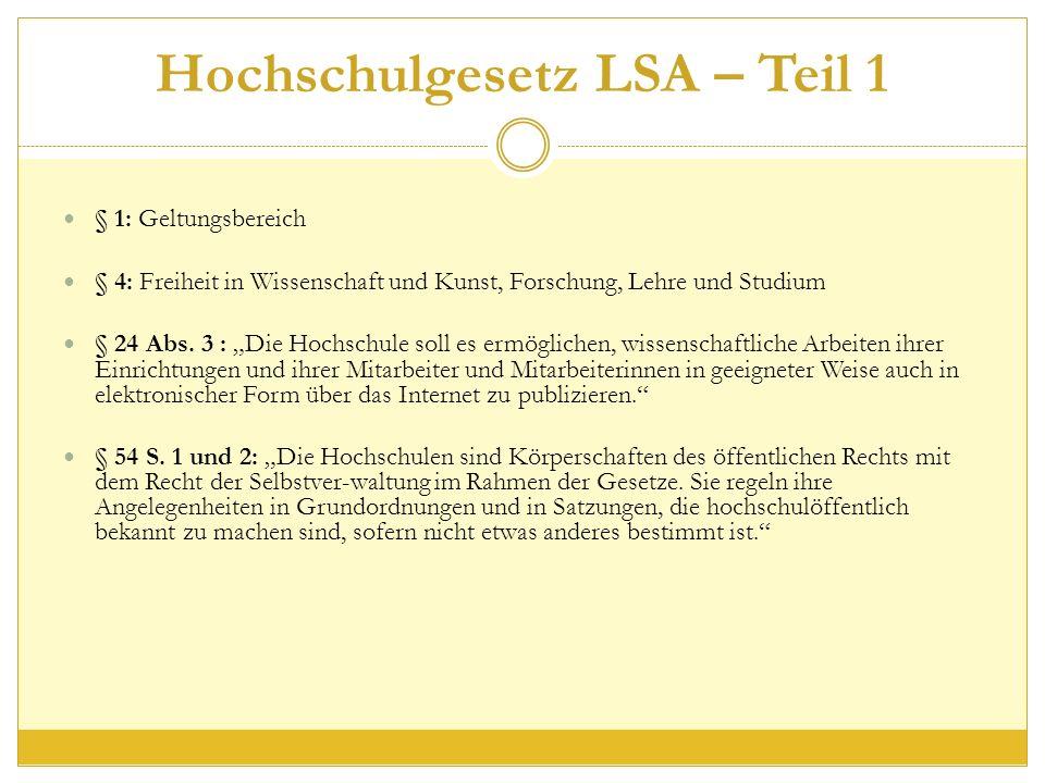 Hochschulgesetz LSA – Teil 1 § 1: Geltungsbereich § 4: Freiheit in Wissenschaft und Kunst, Forschung, Lehre und Studium § 24 Abs.