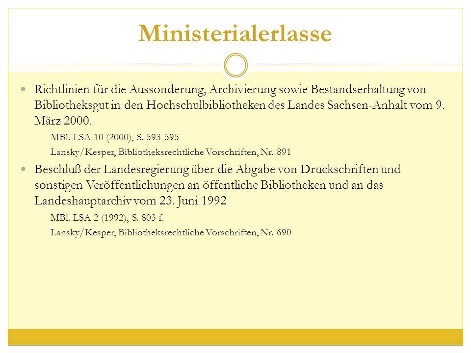 Ministerialerlasse Richtlinien für die Aussonderung, Archivierung sowie Bestandserhaltung von Bibliotheksgut in den Hochschulbibliotheken des Landes Sachsen-Anhalt vom 9.
