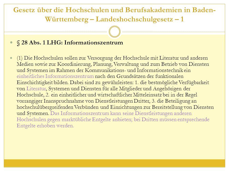 Gesetz über die Hochschulen und Berufsakademien in Baden- Württemberg – Landeshochschulgesetz – 1 § 28 Abs.