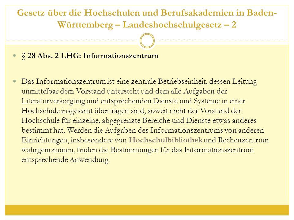 Gesetz über die Hochschulen und Berufsakademien in Baden- Württemberg – Landeshochschulgesetz – 2 § 28 Abs.