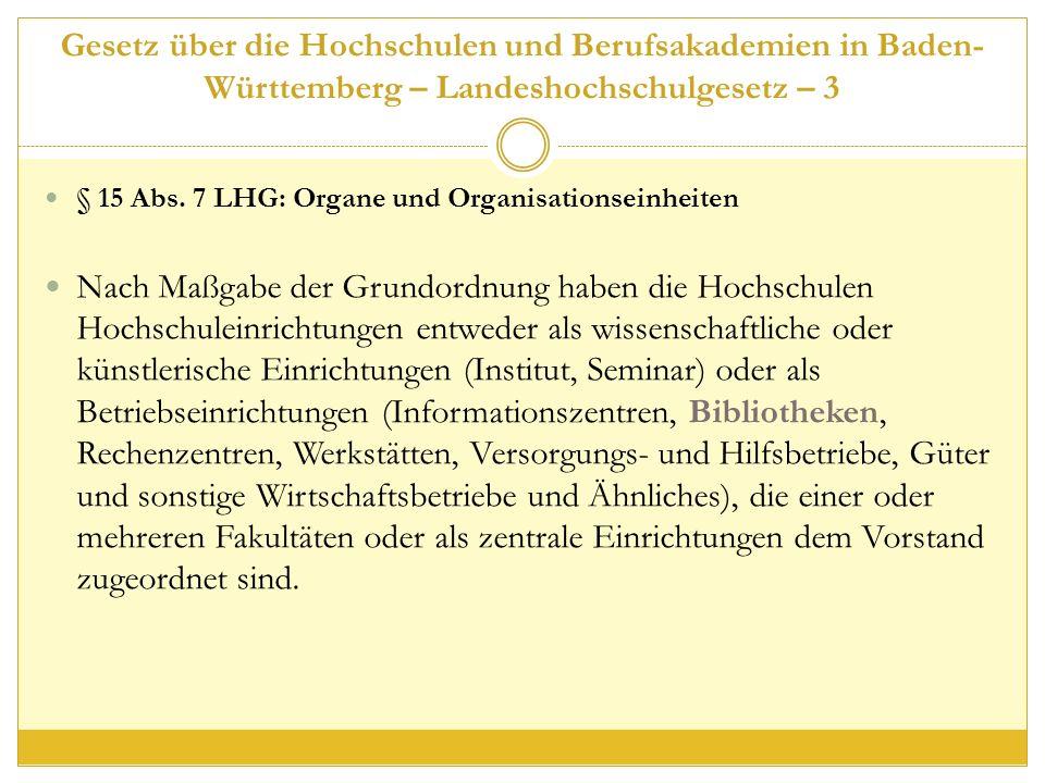 Gesetz über die Hochschulen und Berufsakademien in Baden- Württemberg – Landeshochschulgesetz – 3 § 15 Abs.