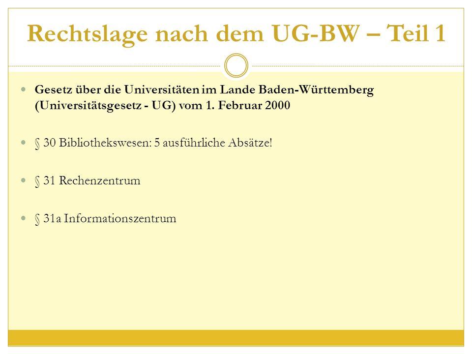 Rechtslage nach dem UG-BW – Teil 1 Gesetz über die Universitäten im Lande Baden-Württemberg (Universitätsgesetz - UG) vom 1.
