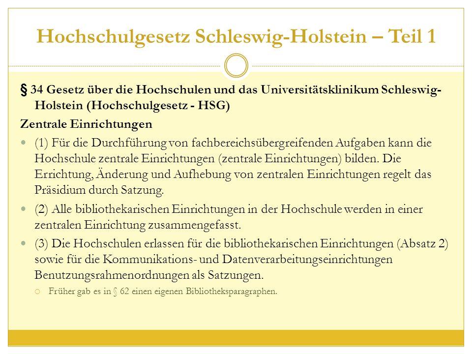Hochschulgesetz Schleswig-Holstein – Teil 1 § 34 Gesetz über die Hochschulen und das Universitätsklinikum Schleswig- Holstein (Hochschulgesetz - HSG) Zentrale Einrichtungen (1) Für die Durchführung von fachbereichsübergreifenden Aufgaben kann die Hochschule zentrale Einrichtungen (zentrale Einrichtungen) bilden.