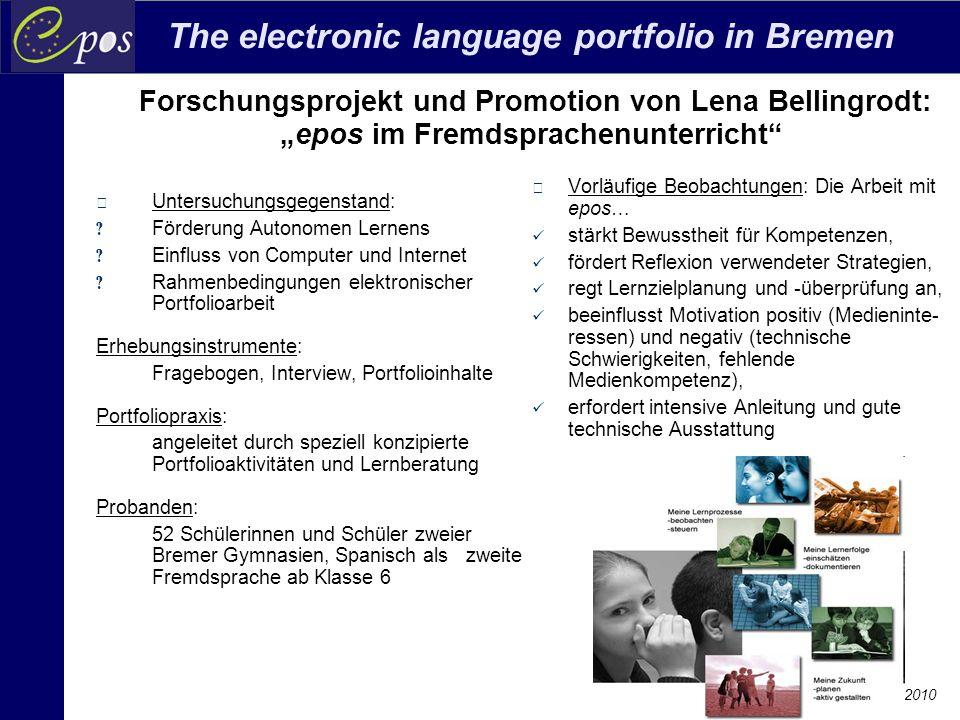 """The electronic language portfolio in Bremen Beate Vogel, Maribor, 16.12.2010 Forschungsprojekt und Promotion von Lena Bellingrodt: """"epos im Fremdsprac"""