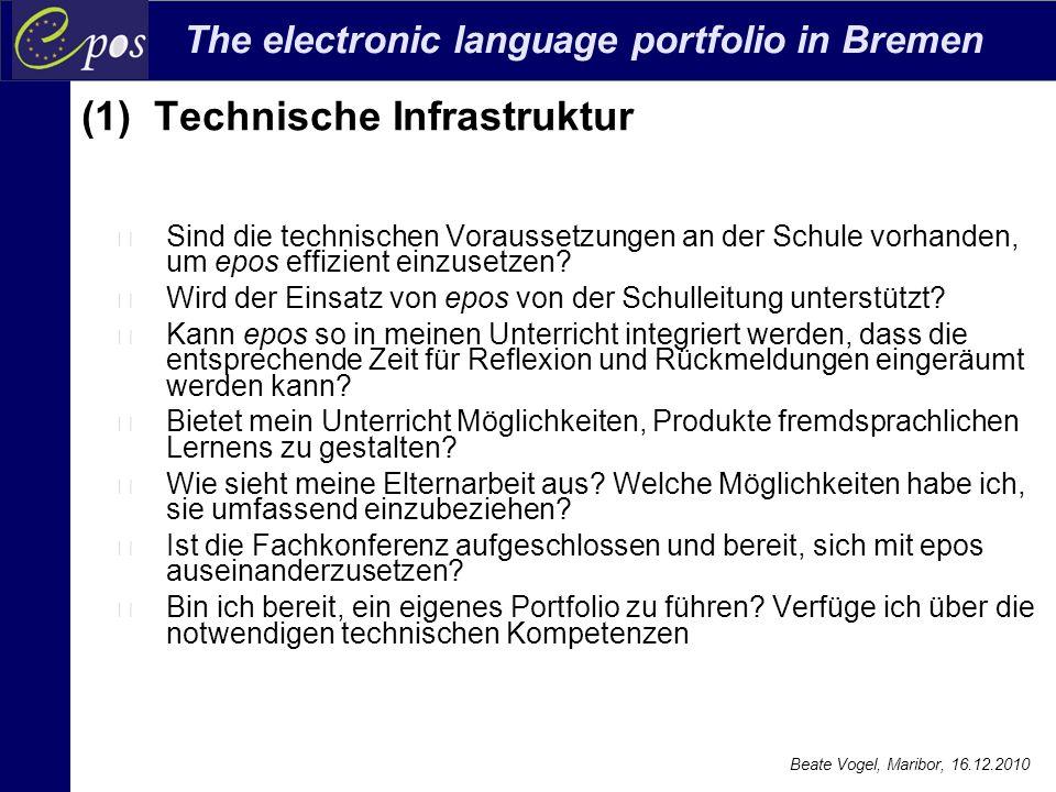 The electronic language portfolio in Bremen Beate Vogel, Maribor, 16.12.2010 (1) Technische Infrastruktur Sind die technischen Voraussetzungen an der
