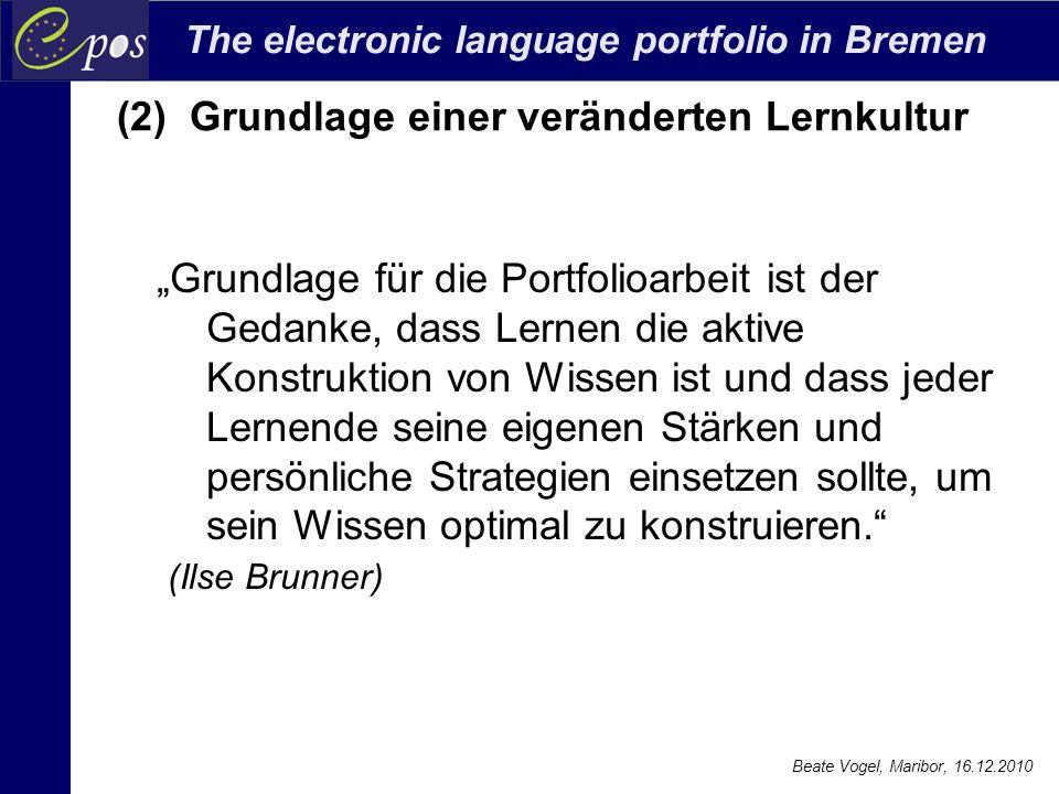 """The electronic language portfolio in Bremen Beate Vogel, Maribor, 16.12.2010 """"Grundlage für die Portfolioarbeit ist der Gedanke, dass Lernen die aktiv"""