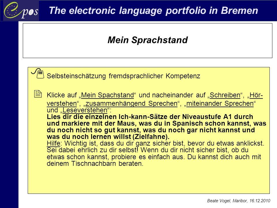 The electronic language portfolio in Bremen Beate Vogel, Maribor, 16.12.2010 Mein Sprachstand  Selbsteinschätzung fremdsprachlicher Kompetenz  Klick