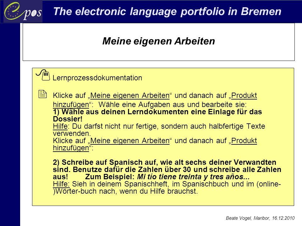 """The electronic language portfolio in Bremen Beate Vogel, Maribor, 16.12.2010 Meine eigenen Arbeiten  Lernprozessdokumentation  Klicke auf """"Meine eig"""