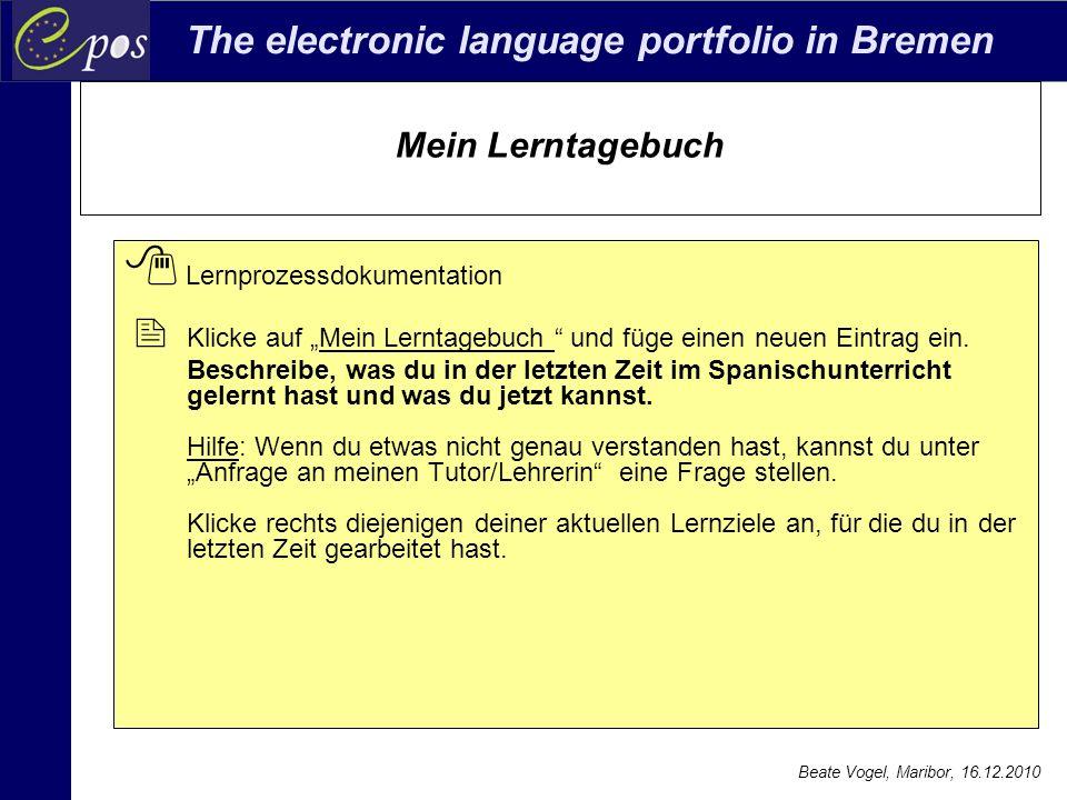 """The electronic language portfolio in Bremen Beate Vogel, Maribor, 16.12.2010 Mein Lerntagebuch  Lernprozessdokumentation  Klicke auf """"Mein Lerntageb"""