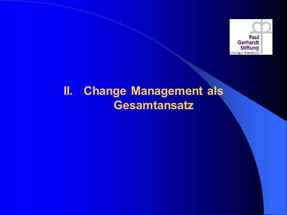 II. Change Management als Gesamtansatz