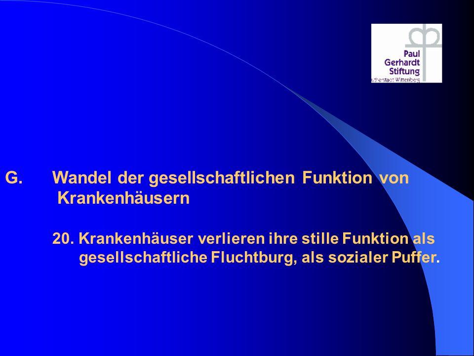 G. Wandel der gesellschaftlichen Funktion von Krankenhäusern 20.