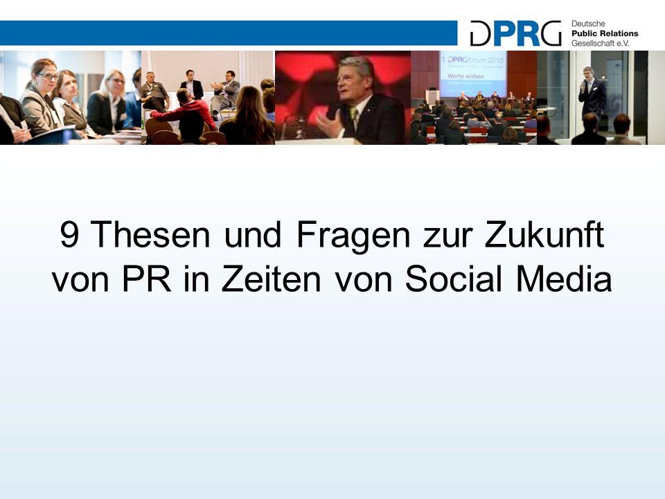 9 Thesen und Fragen zur Zukunft von PR in Zeiten von Social Media