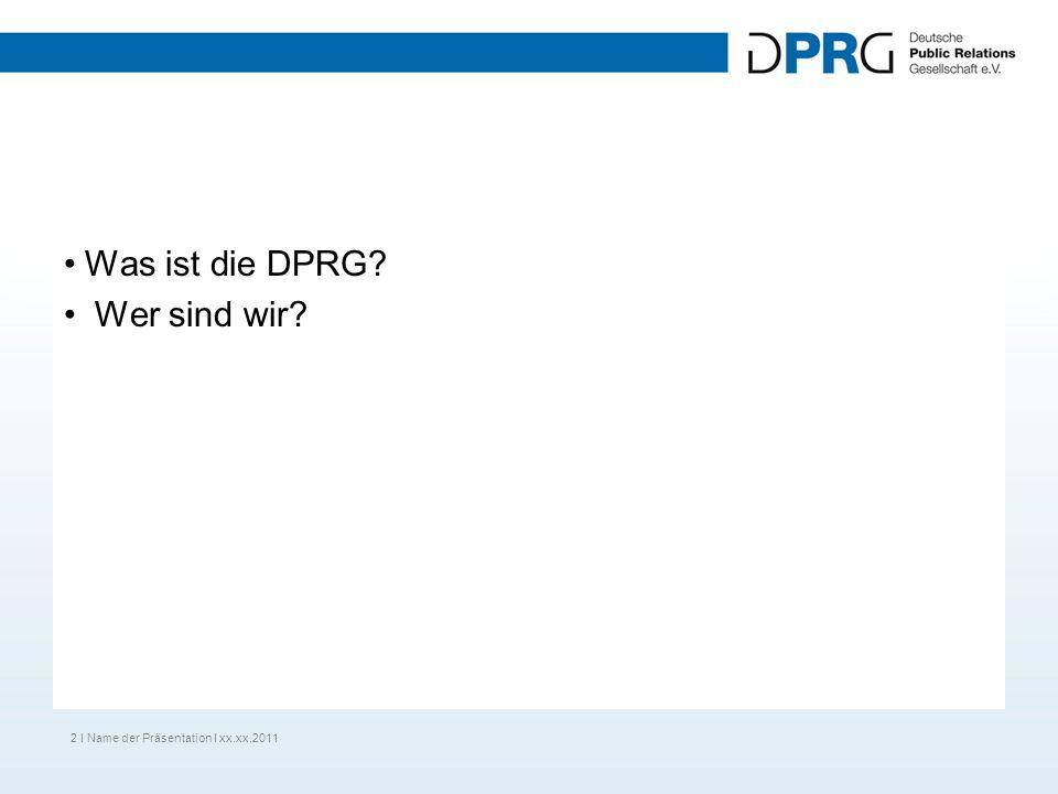 Was ist die DPRG Wer sind wir 2 I Name der Präsentation I xx.xx.2011