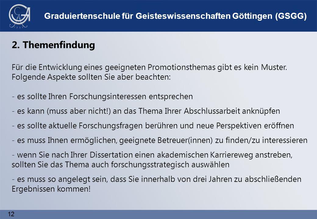 12 Graduiertenschule für Geisteswissenschaften Göttingen (GSGG) 2.