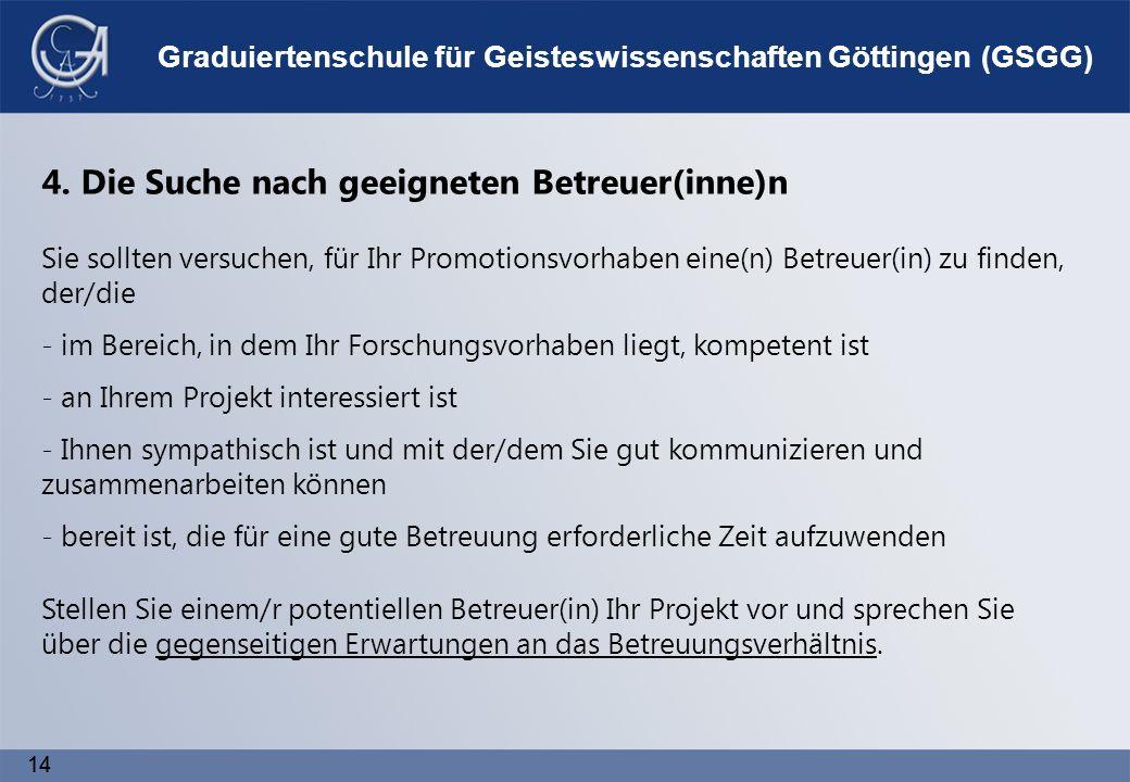 14 Graduiertenschule für Geisteswissenschaften Göttingen (GSGG) 4.