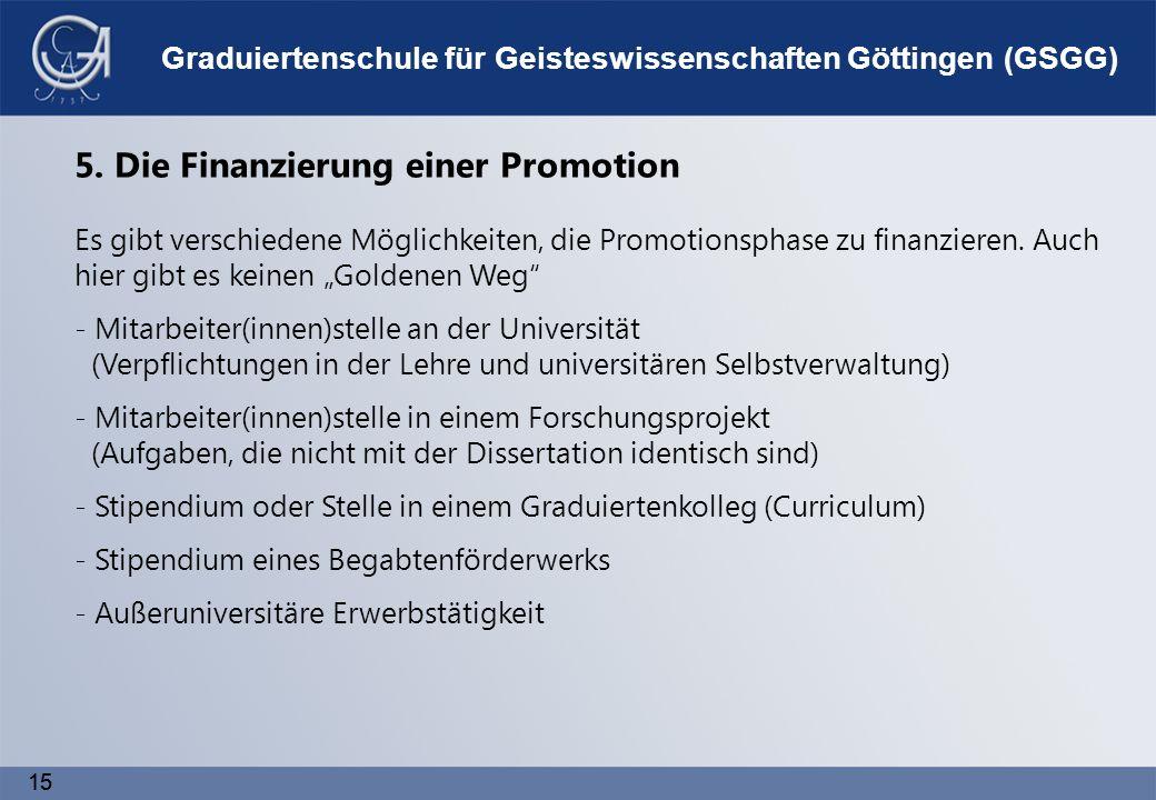15 Graduiertenschule für Geisteswissenschaften Göttingen (GSGG) 5.