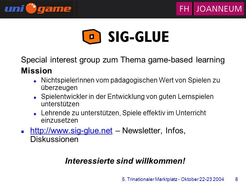 5. Trinationaler Marktplatz - Oktober 22-23 2004 8 Zentrum für Multimediales Lernen Special interest group zum Thema game-based learning Mission u Nic