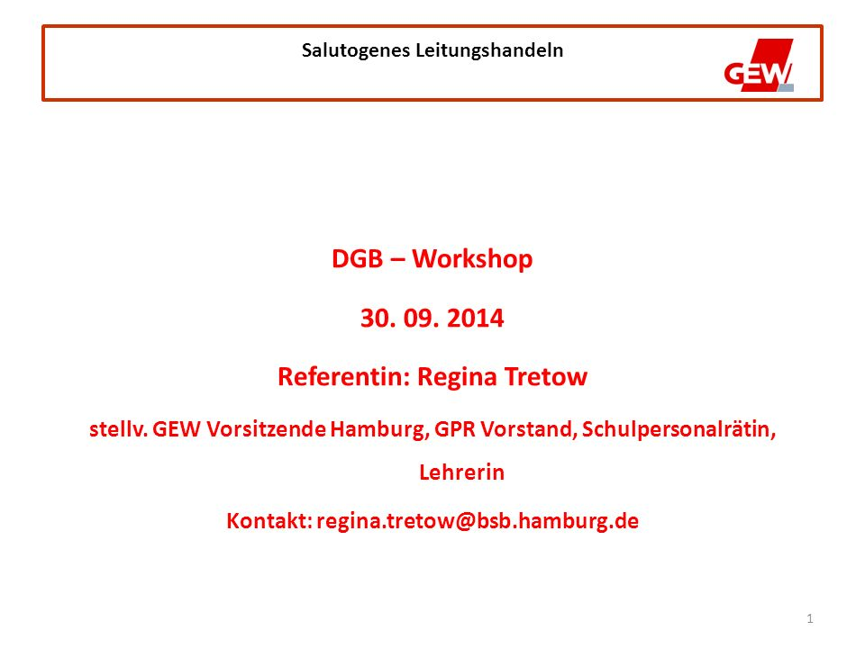 1 Salutogenes Leitungshandeln DGB – Workshop 30. 09.